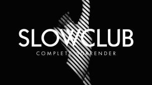 slow-club-complete-surrender-1024x576