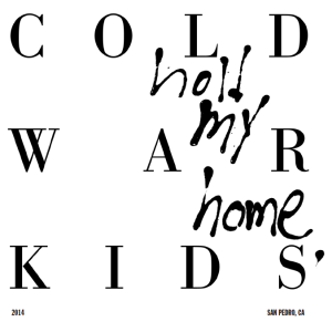 cold-war-kids-hold-my-home