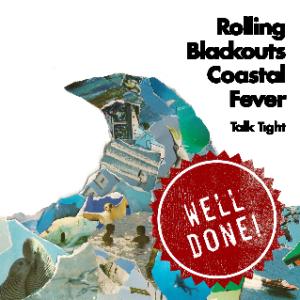 rolling-blackouts-coastal-fever-talk-tight